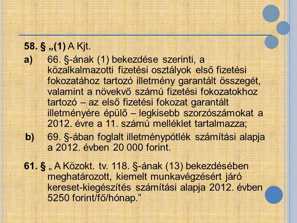 """58. § """"(1) A Kjt."""
