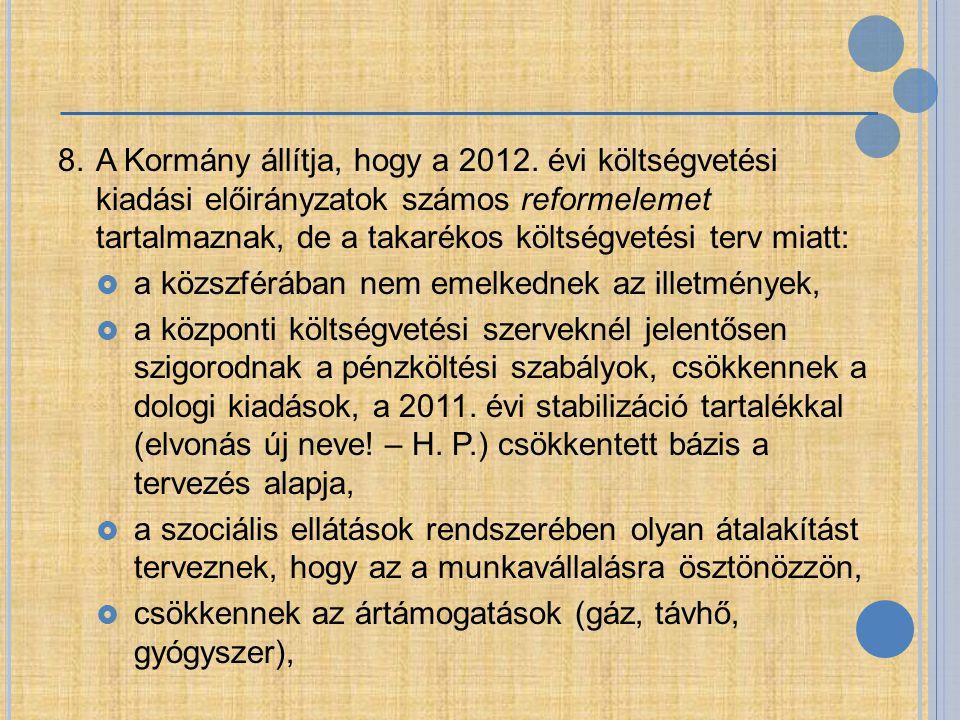 8. A Kormány állítja, hogy a 2012