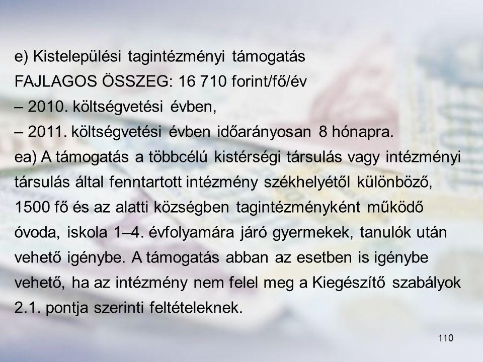 e) Kistelepülési tagintézményi támogatás