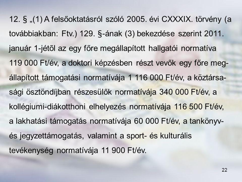 """12. § """"(1) A felsőoktatásról szóló 2005. évi CXXXIX"""