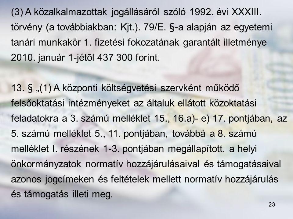 (3) A közalkalmazottak jogállásáról szóló 1992. évi XXXIII