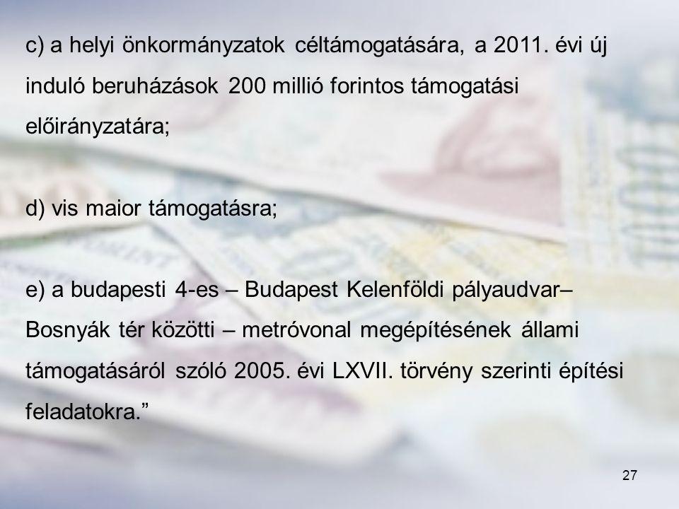 c) a helyi önkormányzatok céltámogatására, a 2011