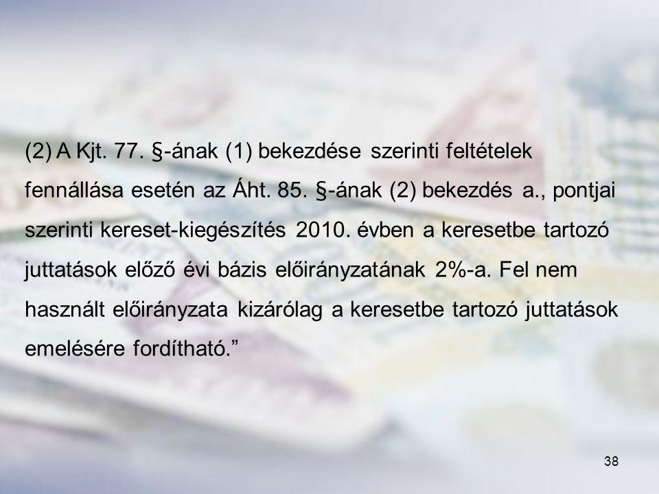 (2) A Kjt. 77. §-ának (1) bekezdése szerinti feltételek fennállása esetén az Áht.