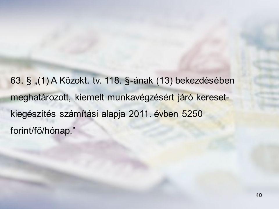 """63. § """"(1) A Közokt. tv. 118."""