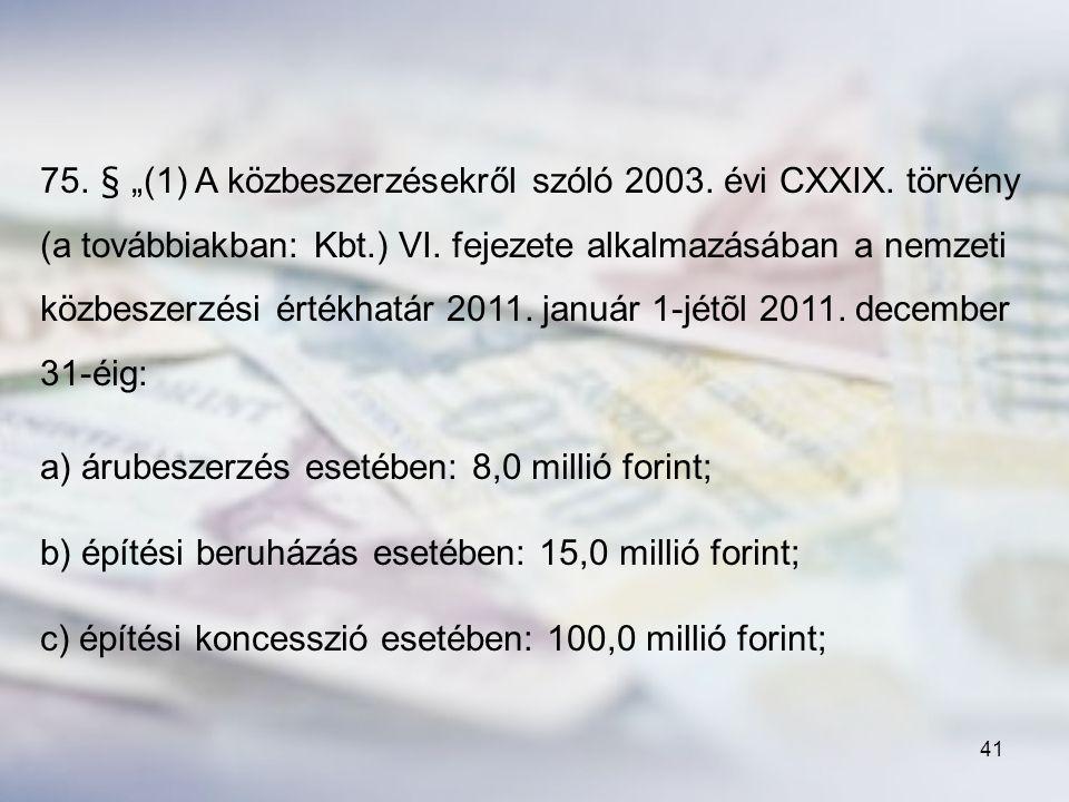 """75. § """"(1) A közbeszerzésekről szóló 2003. évi CXXIX"""
