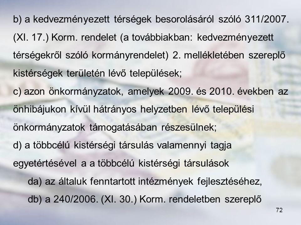b) a kedvezményezett térségek besorolásáról szóló 311/2007. (XI. 17