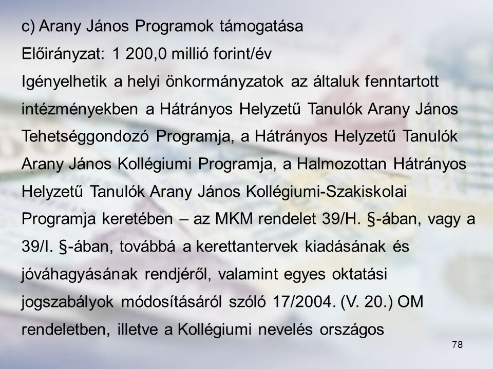 c) Arany János Programok támogatása