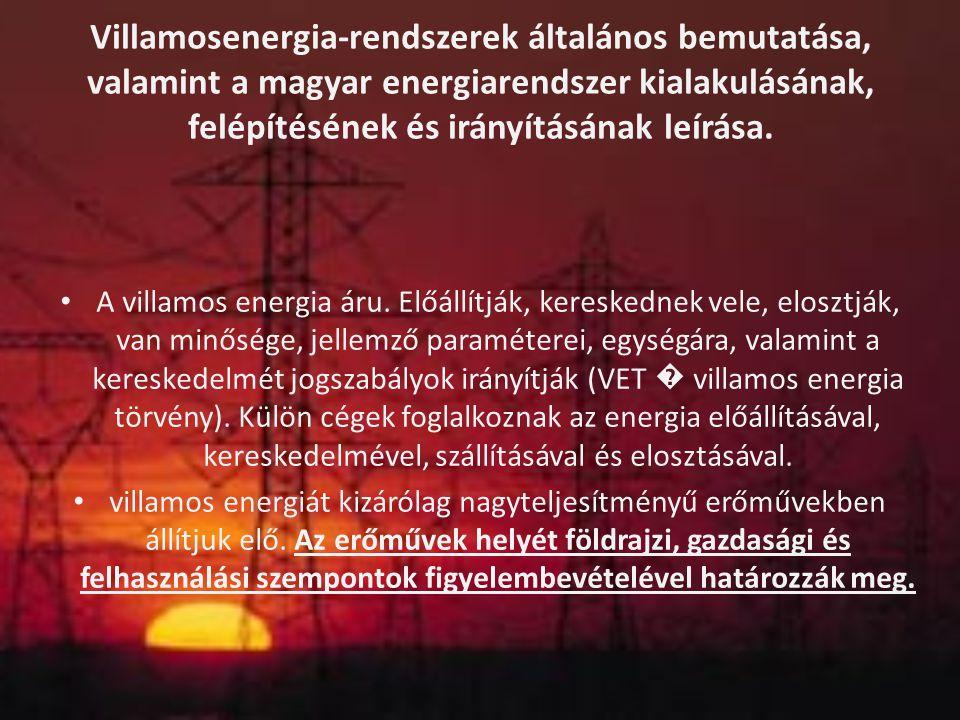 Villamosenergia-rendszerek általános bemutatása, valamint a magyar energiarendszer kialakulásának, felépítésének és irányításának leírása.