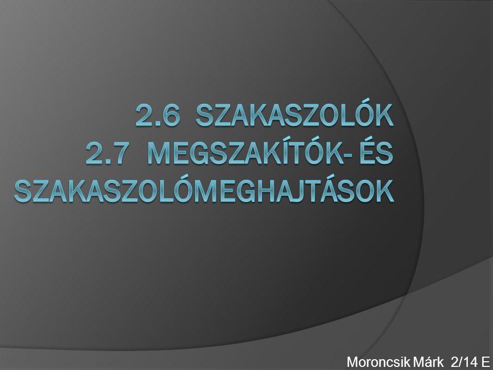 2.6 Szakaszolók 2.7 megszakítók- és szakaszolómeghajtások