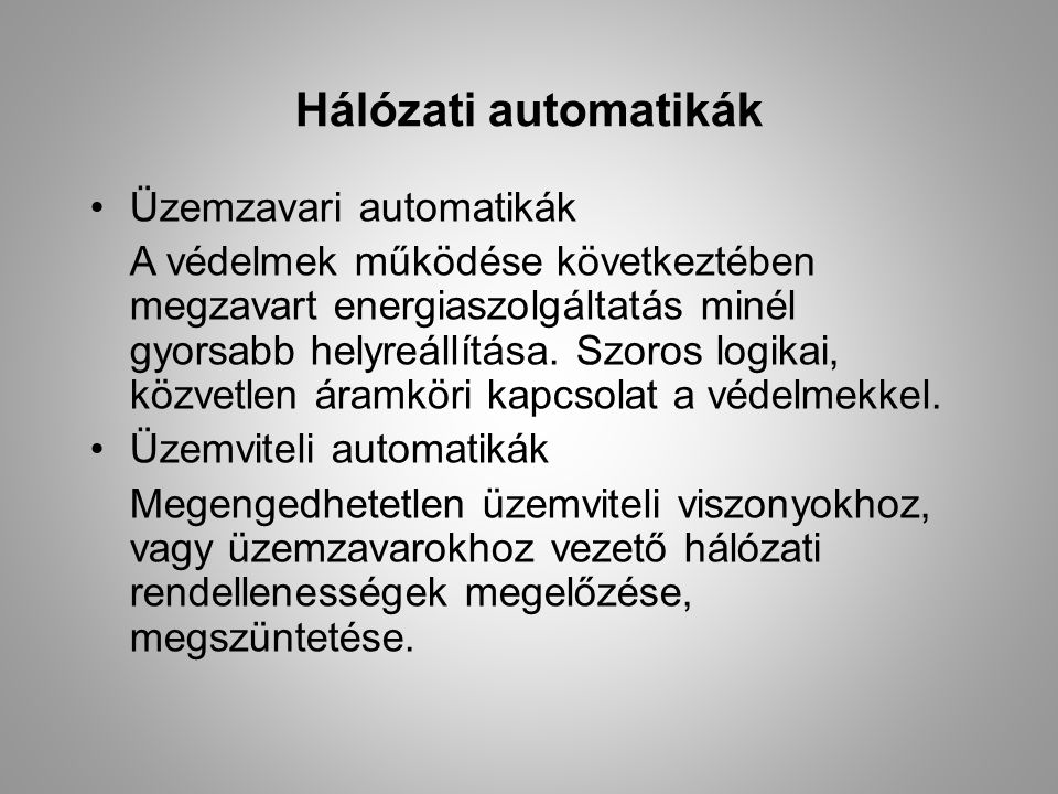 Hálózati automatikák Üzemzavari automatikák