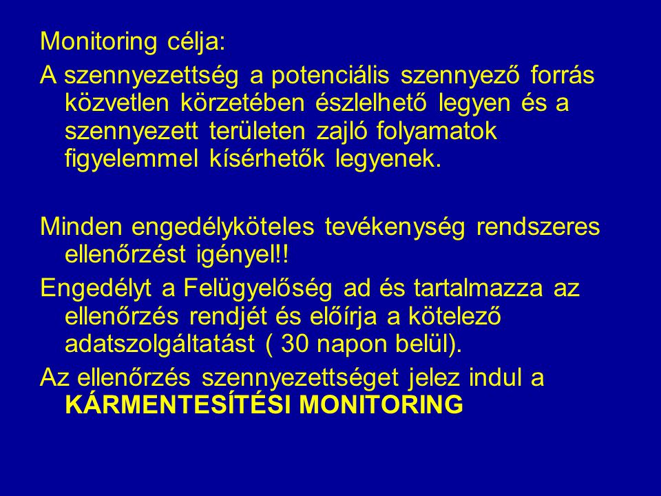 Monitoring célja: