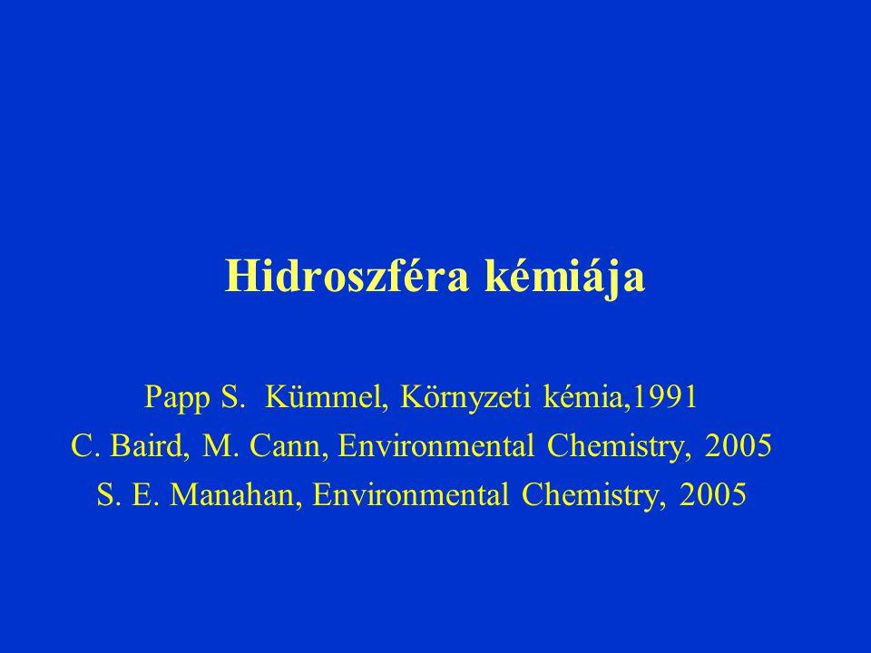 Hidroszféra kémiája Papp S. Kümmel, Környzeti kémia,1991