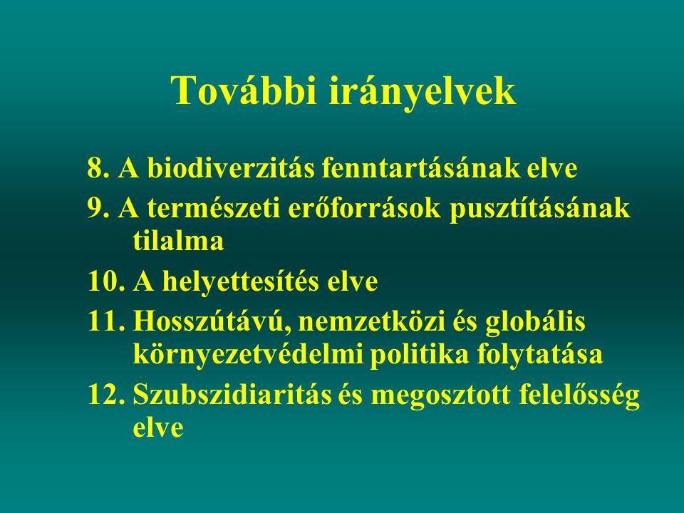 További irányelvek 8. A biodiverzitás fenntartásának elve