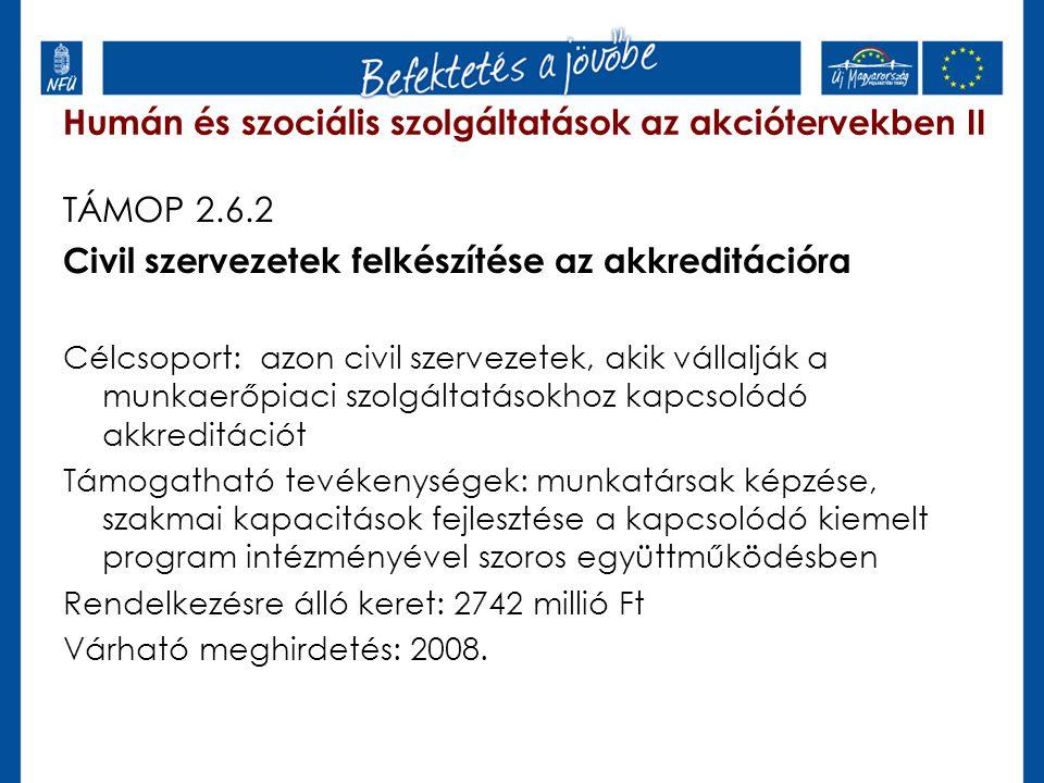 Humán és szociális szolgáltatások az akciótervekben II