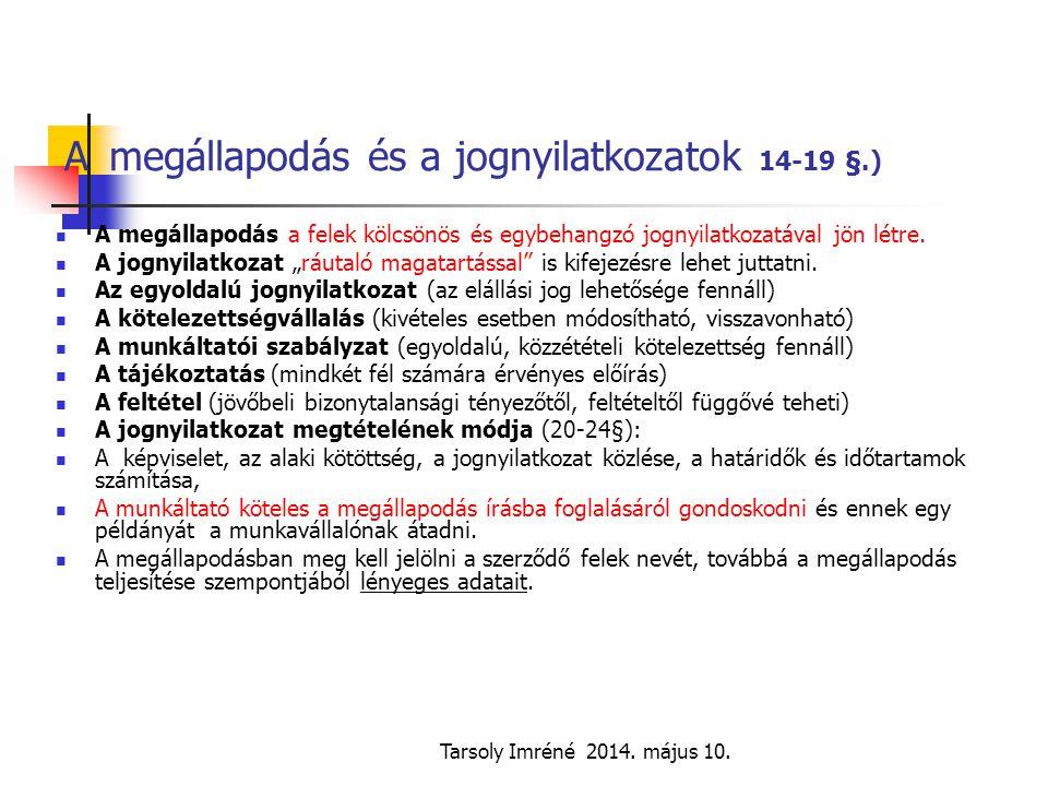 A megállapodás és a jognyilatkozatok 14-19 §.)