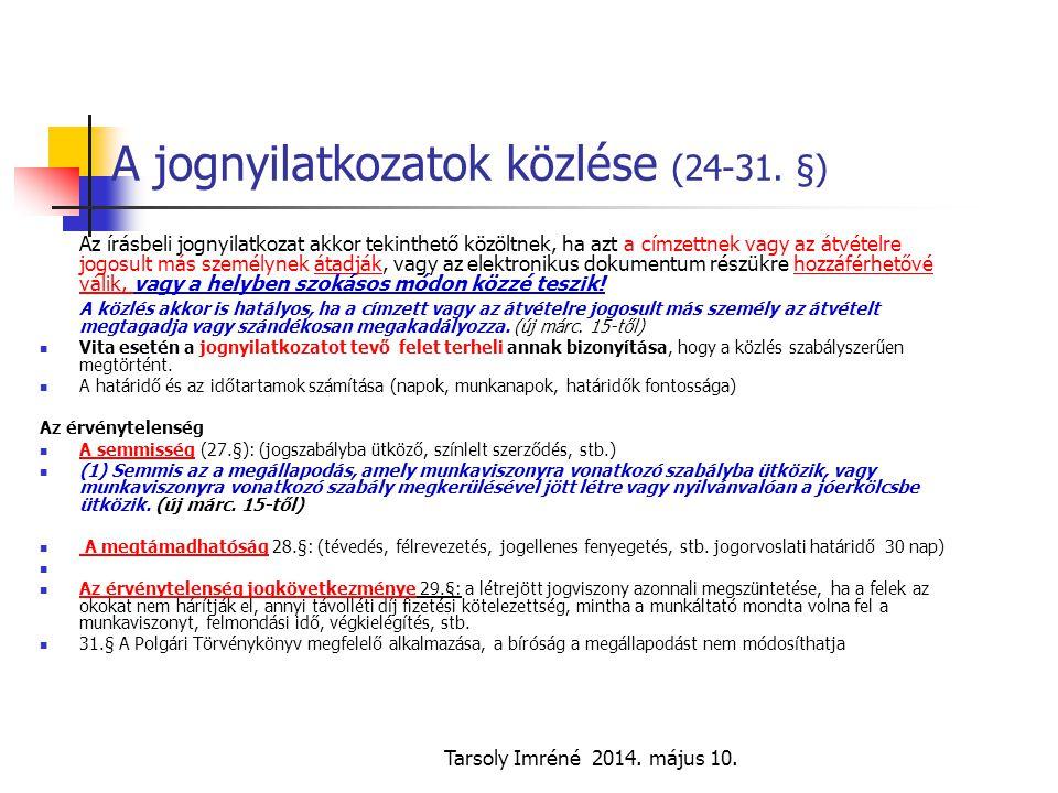 A jognyilatkozatok közlése (24-31. §)