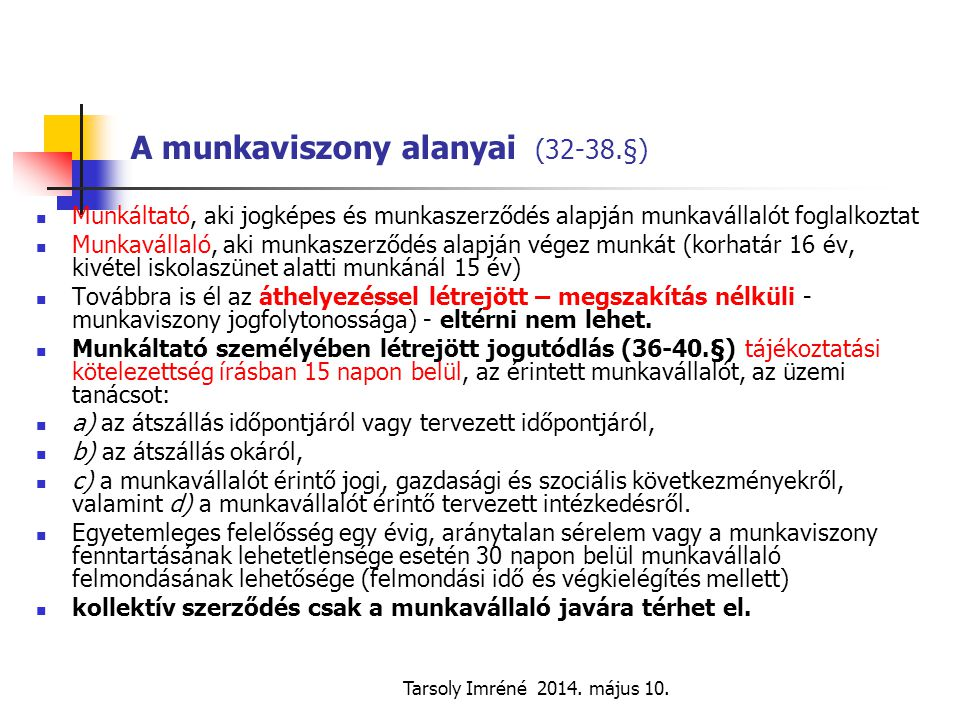 A munkaviszony alanyai (32-38.§)