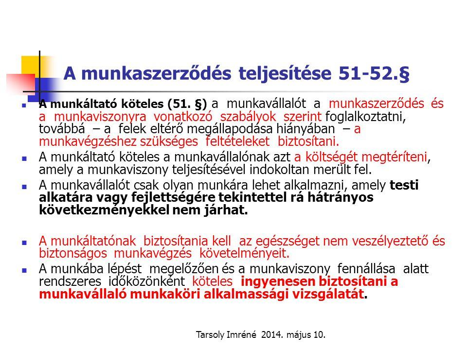 A munkaszerződés teljesítése 51-52.§