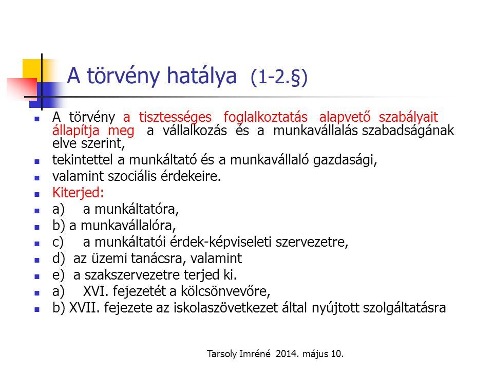A törvény hatálya (1-2.§)