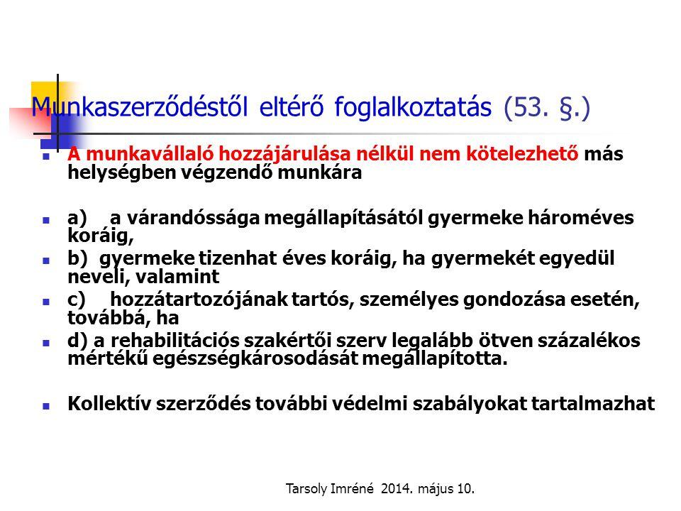 Munkaszerződéstől eltérő foglalkoztatás (53. §.)