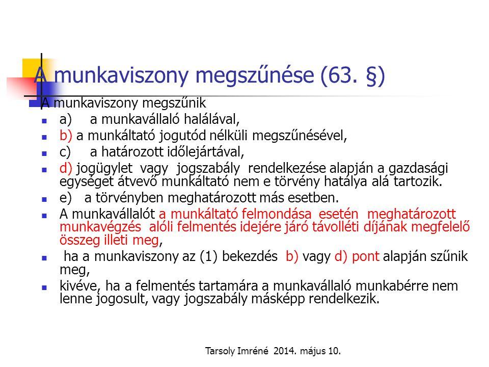 A munkaviszony megszűnése (63. §)