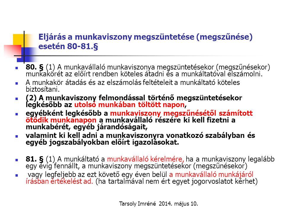 Eljárás a munkaviszony megszüntetése (megszűnése) esetén 80-81.§