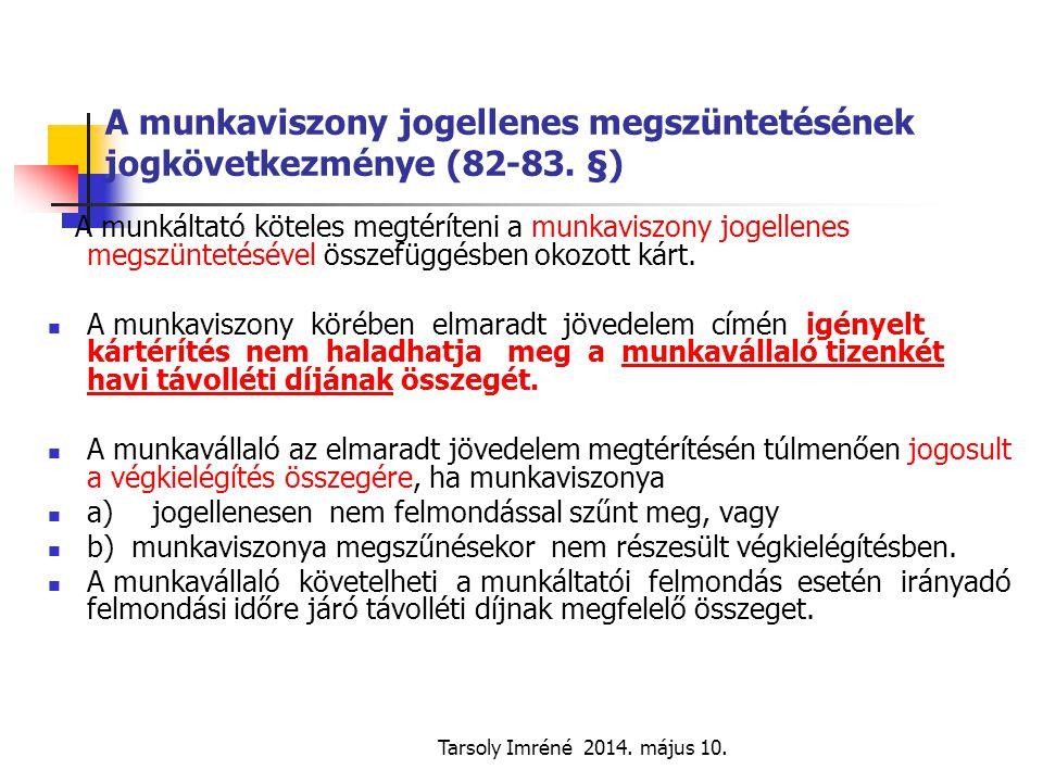 A munkaviszony jogellenes megszüntetésének jogkövetkezménye (82-83. §)