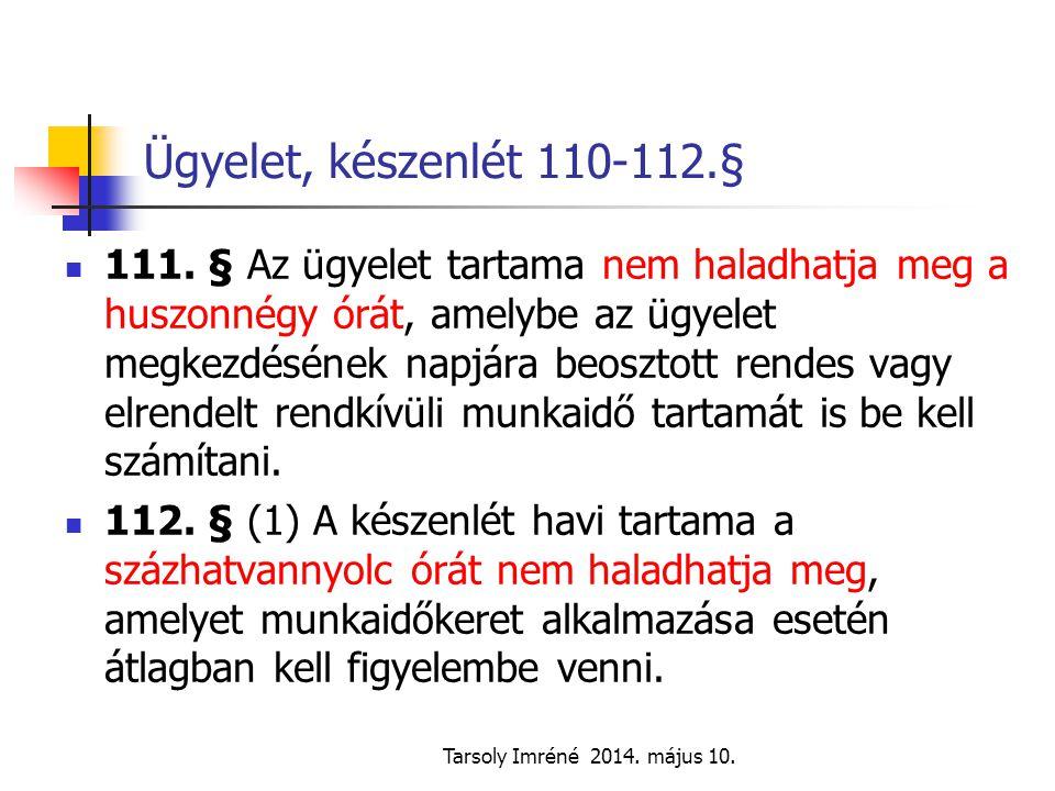 Ügyelet, készenlét 110-112.§