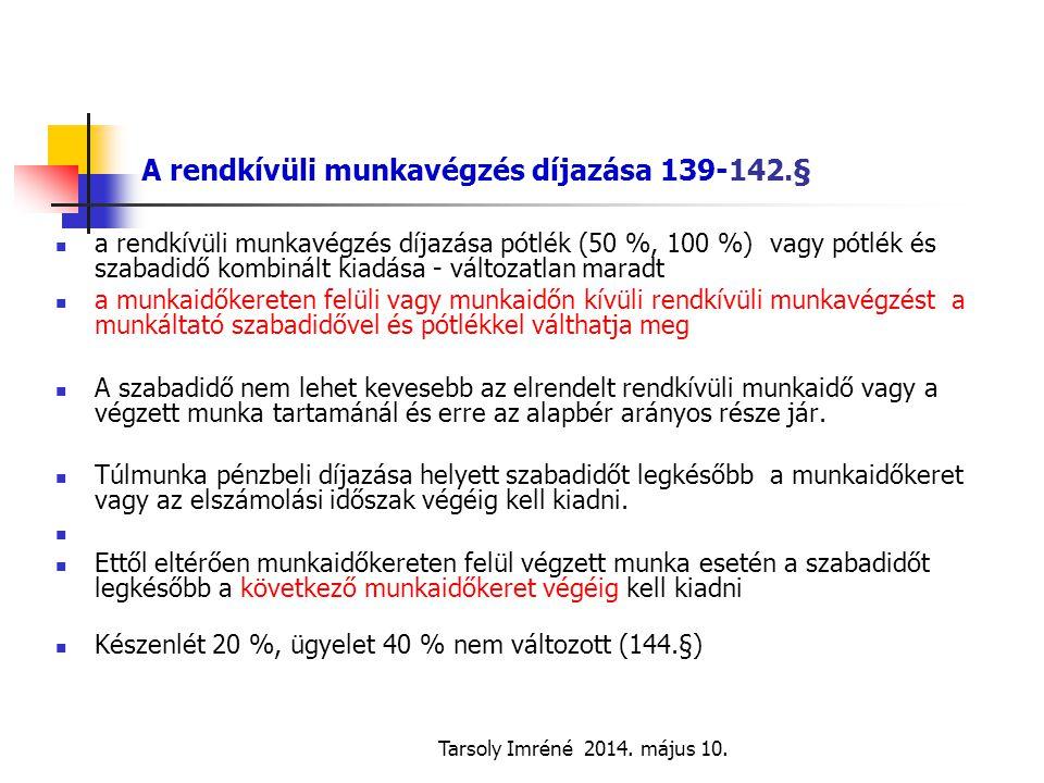 A rendkívüli munkavégzés díjazása 139-142.§