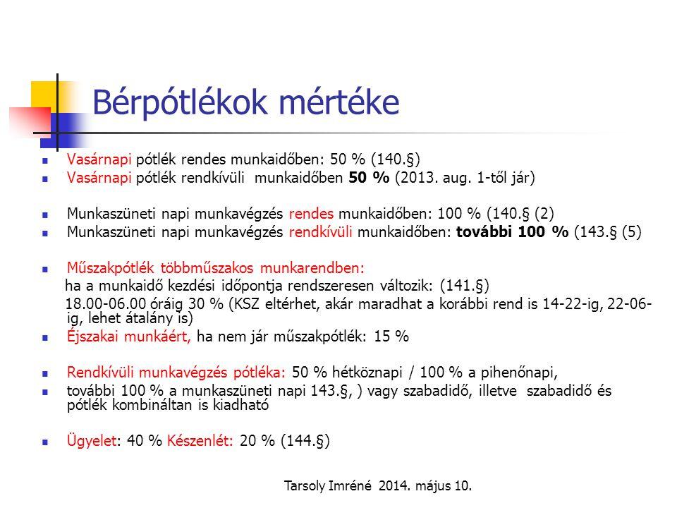 Bérpótlékok mértéke Vasárnapi pótlék rendes munkaidőben: 50 % (140.§)