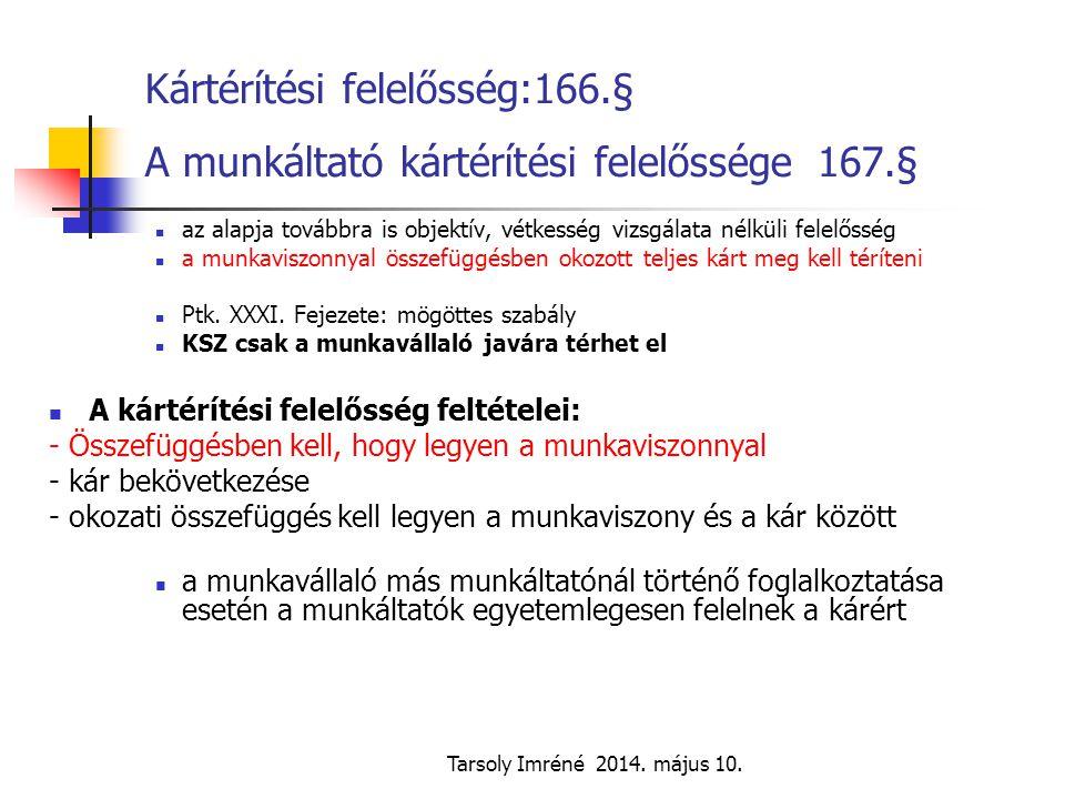Kártérítési felelősség:166. § A munkáltató kártérítési felelőssége 167