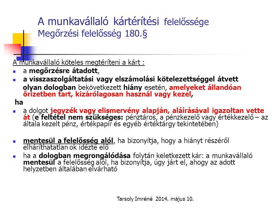 A munkavállaló kártérítési felelőssége Megőrzési felelősség 180.§
