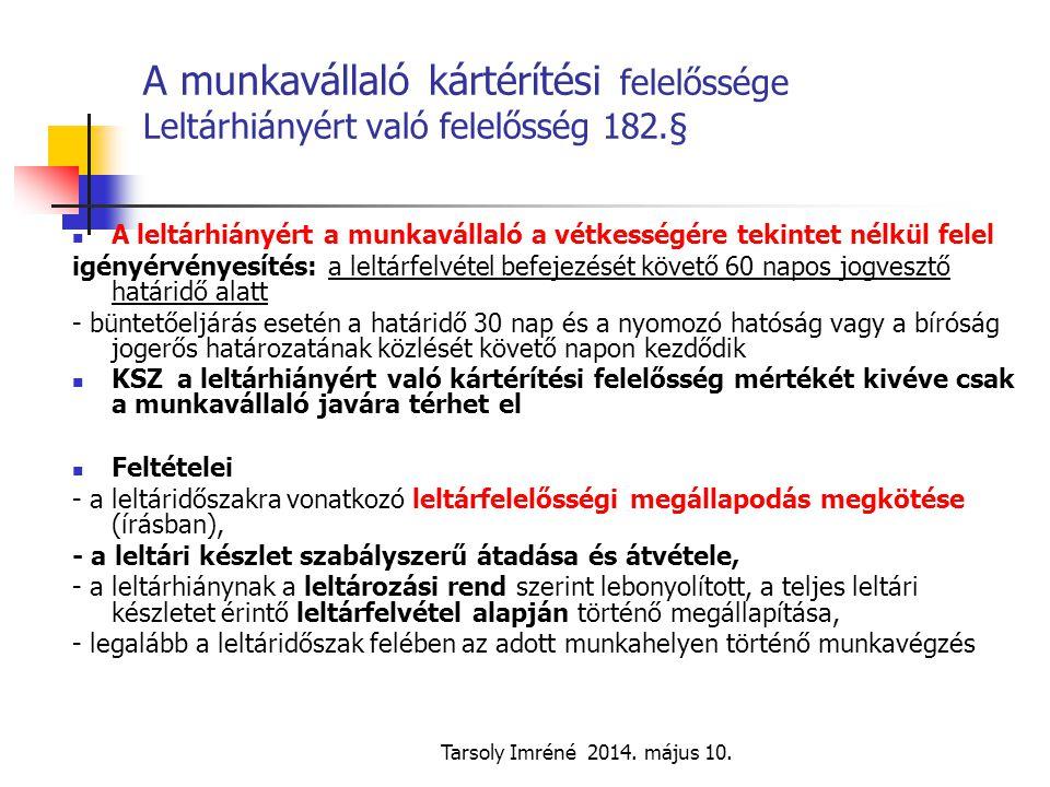 A munkavállaló kártérítési felelőssége Leltárhiányért való felelősség 182.§