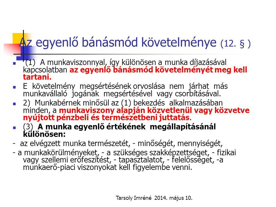 Az egyenlő bánásmód követelménye (12. § )