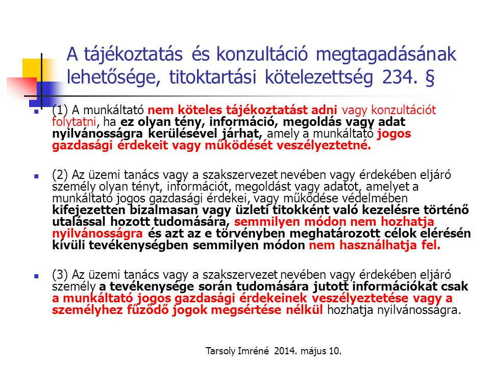 A tájékoztatás és konzultáció megtagadásának lehetősége, titoktartási kötelezettség 234. §