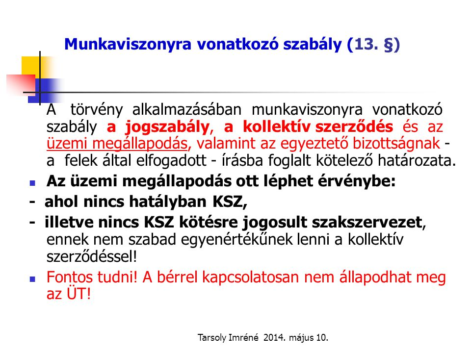 Munkaviszonyra vonatkozó szabály (13. §)