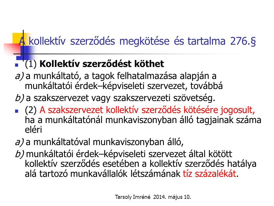 A kollektív szerződés megkötése és tartalma 276.§