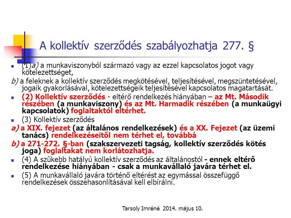 A kollektív szerződés szabályozhatja 277. §