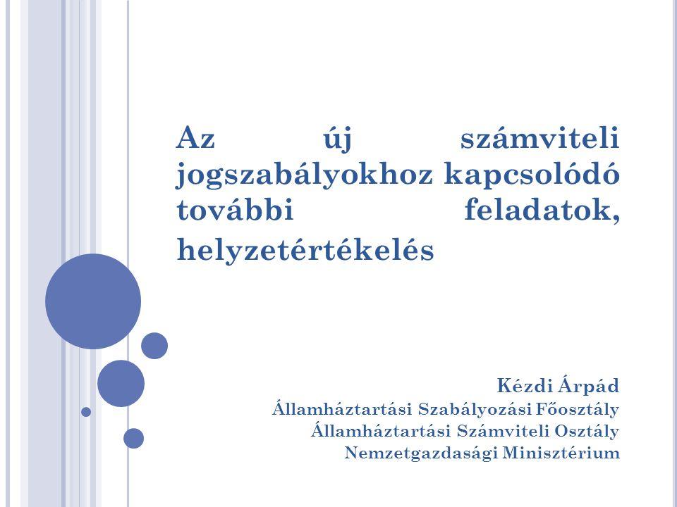 Az új számviteli jogszabályokhoz kapcsolódó további feladatok, helyzetértékelés