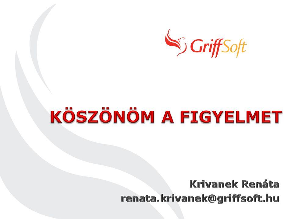 Köszönöm a figyelmet Krivanek Renáta renata.krivanek@griffsoft.hu
