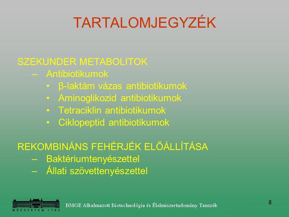 TARTALOMJEGYZÉK SZEKUNDER METABOLITOK Antibiotikumok