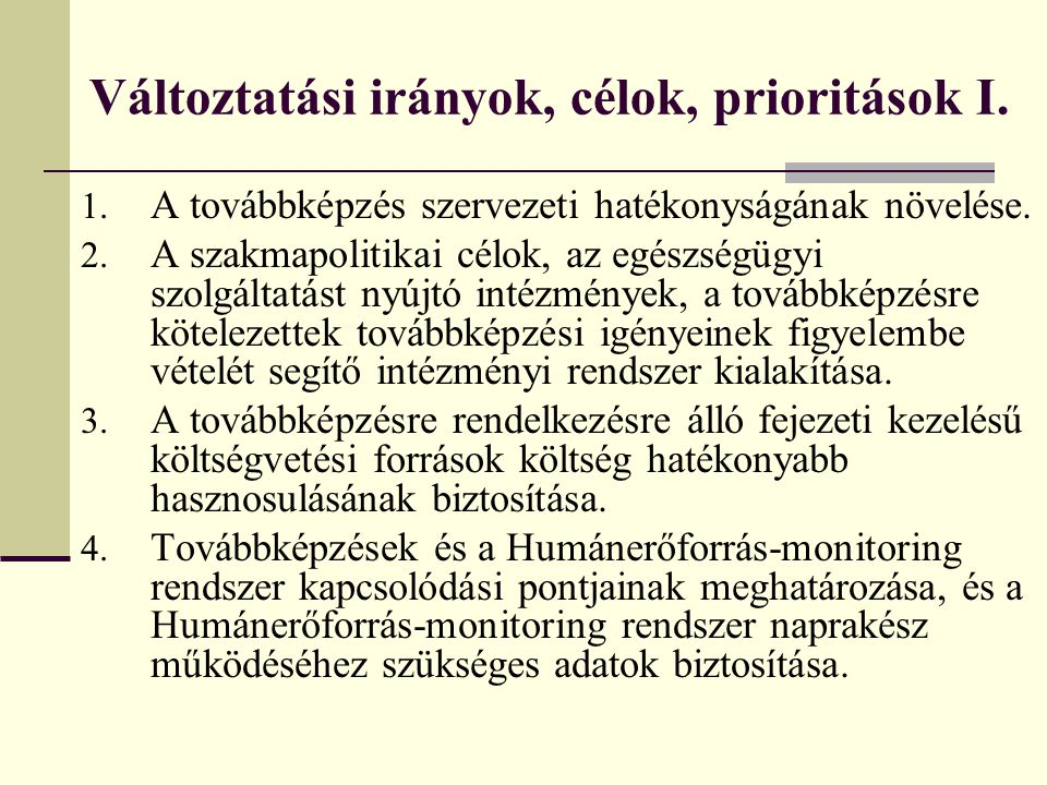 Változtatási irányok, célok, prioritások I.
