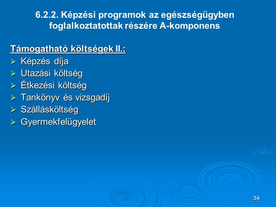 6.2.2. Képzési programok az egészségügyben foglalkoztatottak részére A-komponens