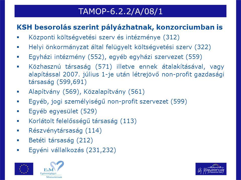 TAMOP-6.2.2/A/08/1 KSH besorolás szerint pályázhatnak, konzorciumban is. Központi költségvetési szerv és intézménye (312)