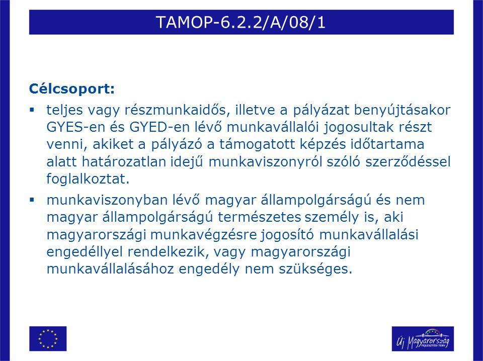 TAMOP-6.2.2/A/08/1 Célcsoport: