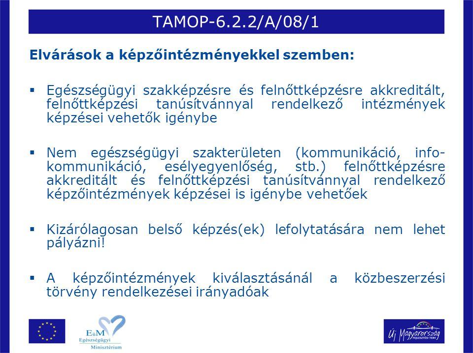 TAMOP-6.2.2/A/08/1 Elvárások a képzőintézményekkel szemben: