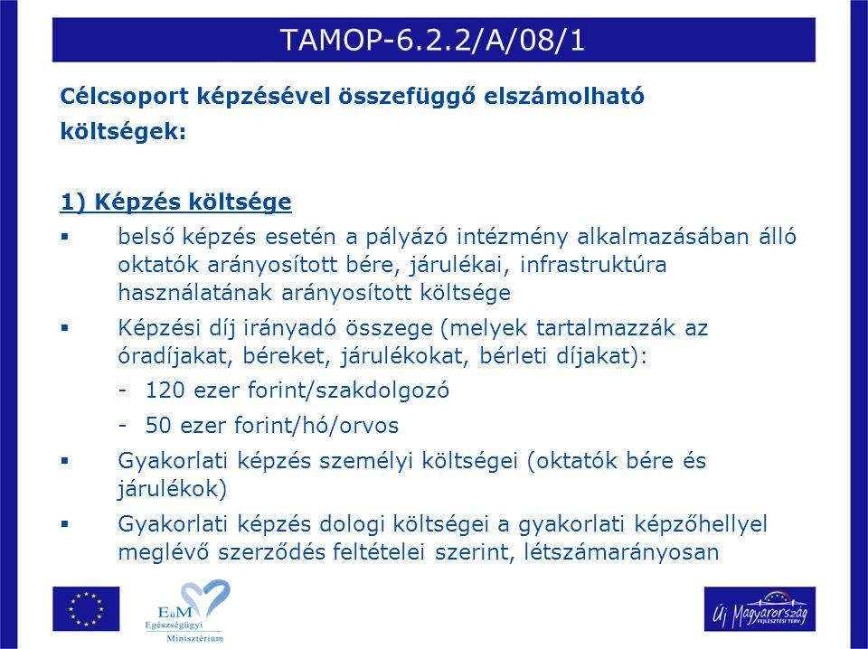 TAMOP-6.2.2/A/08/1 Célcsoport képzésével összefüggő elszámolható