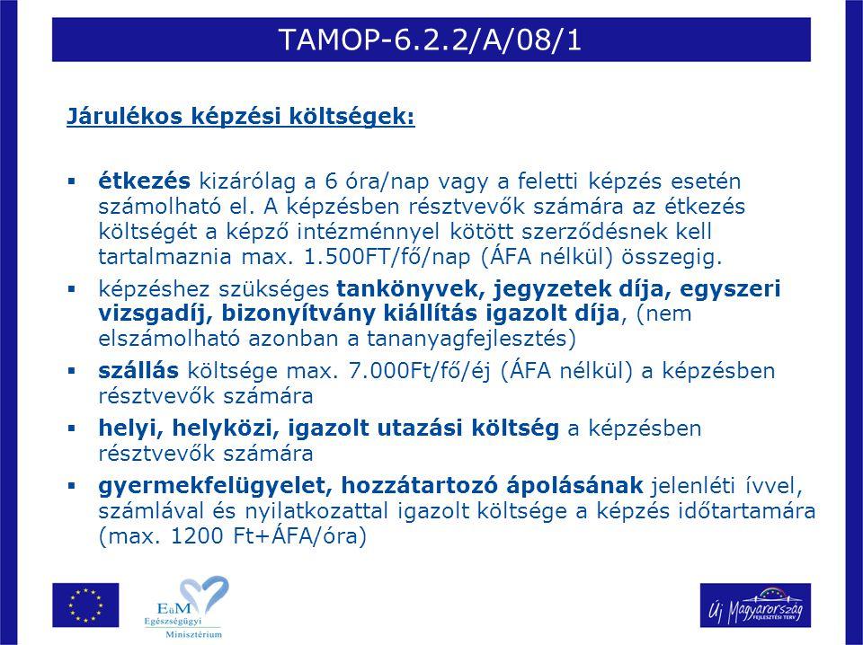 TAMOP-6.2.2/A/08/1 Járulékos képzési költségek: