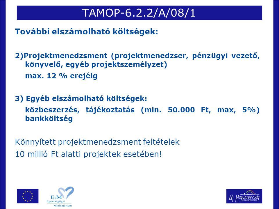 TAMOP-6.2.2/A/08/1 További elszámolható költségek: