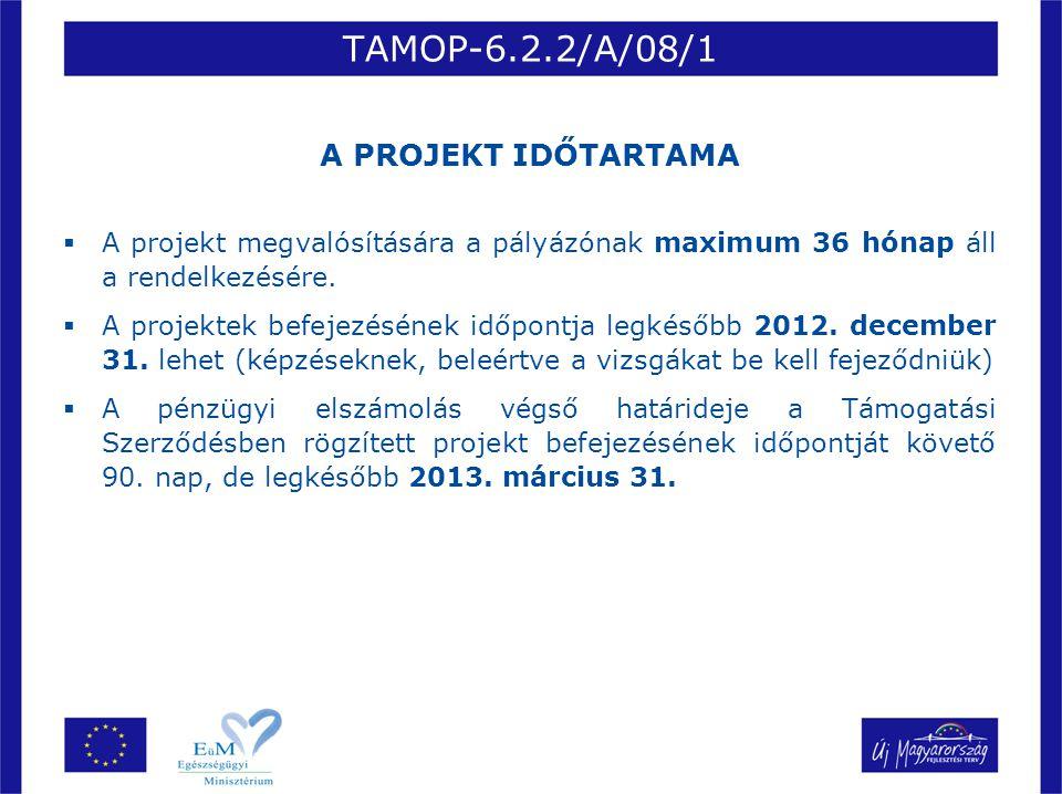 TAMOP-6.2.2/A/08/1 A PROJEKT IDŐTARTAMA